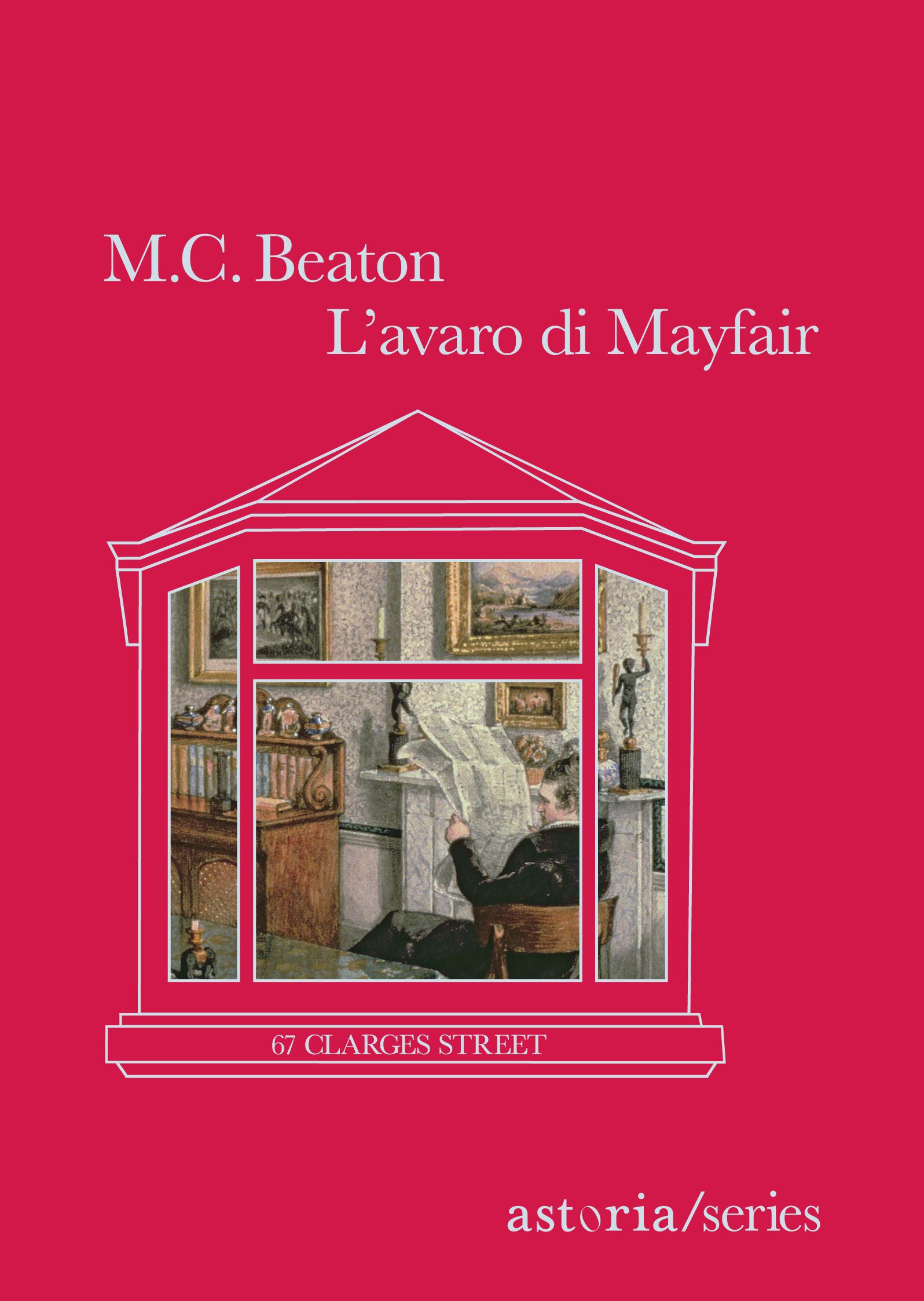 M. C. Beaton L'avaro di Mayfair 67 Clarges Street