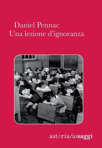Daniel Pennac - Una lezione di ignoranza
