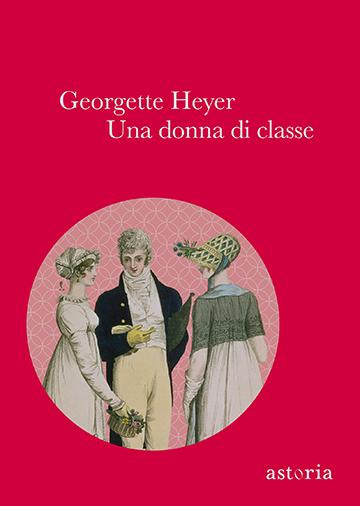 Georgette Heyer Una donna di classe