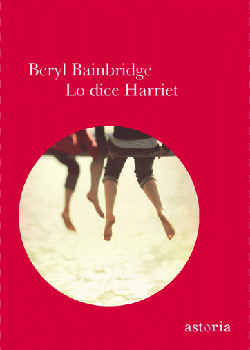 Beryl Bainbridge Lo dice Harriet