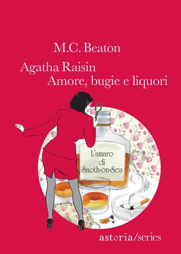 M.C. Beaton  Agatha Raisin. Amore, bugie e liquori