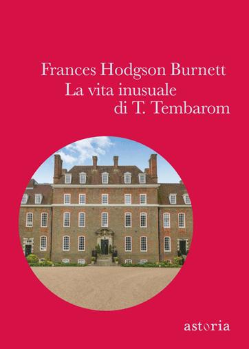 Frances Hodgson Burnett La vita inusuale di T. Tembarom