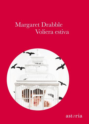 Margaret Drabble Voliera estiva