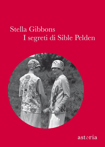 Stella Gibbons I segreti di Sible Pelden