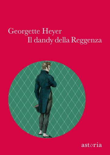 Georgette Heyer Il dandy della Reggenza