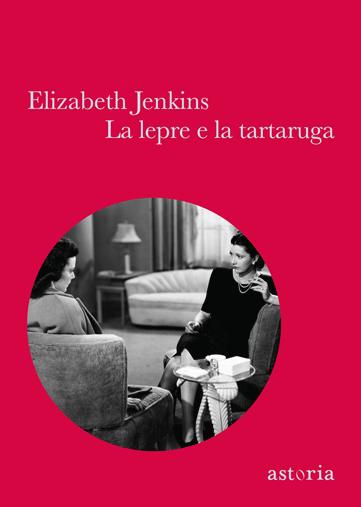 Elizabeth Jenkins La lepre e la tartaruga