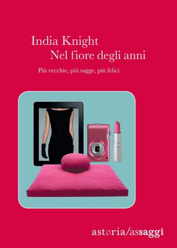 India Knight Nel fiore degli anni