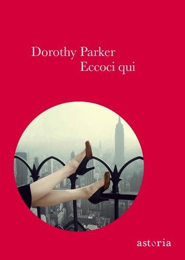 Dorothy Parker Eccoci qui
