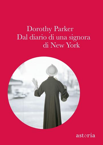 Dorothy Parker Dal diario di una signora di New York