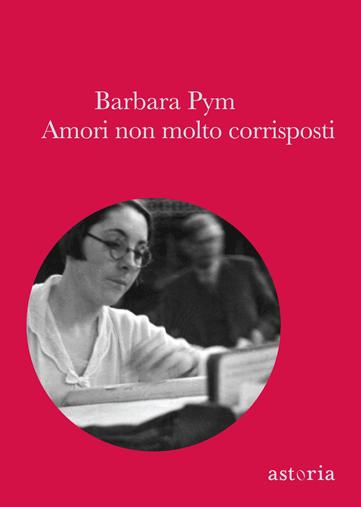 Barbara Pym Amori non molto corrisposti