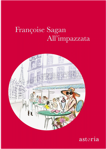 Françoise Sagan All'impazzata