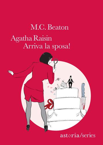 M.C. Beaton Agatha Raisin - Arriva la sposa!