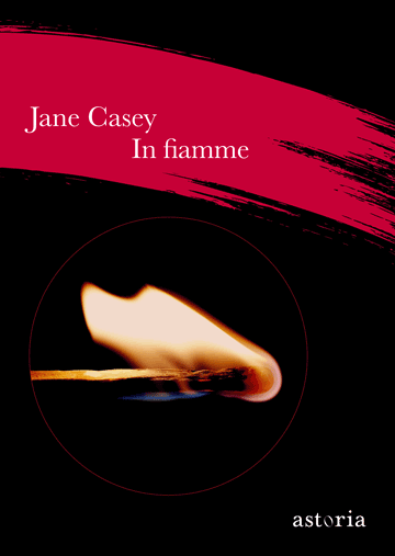Jane Casey In fiamme