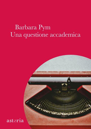 Barbara Pym Una questione accademica