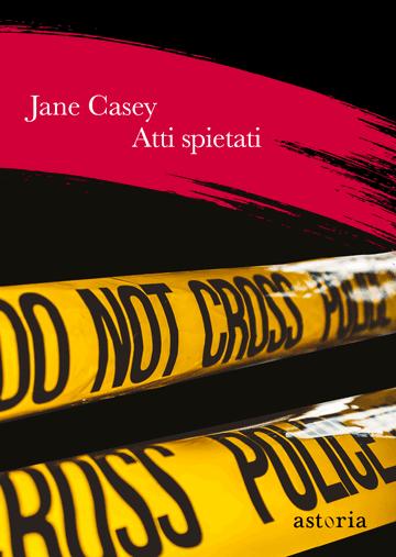 Jane Casey Atti spietati