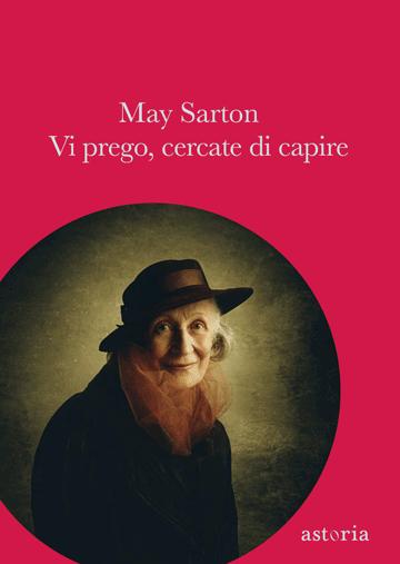May Sarton Vi prego, cercate di capire