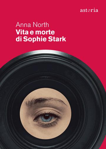 Anna North Vita e morte di Sophie Stark