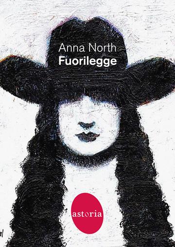 Fuorilegge Anna North
