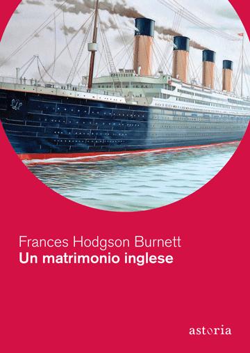Frances Hodgson Burnett Un matrimonio inglese